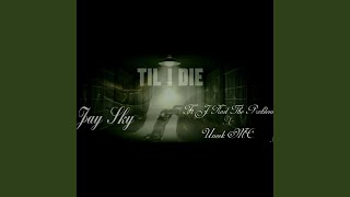 Til I Die (feat. J Rod the Problem & Uneek MC)
