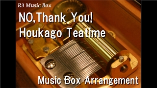 "NO,Thank You!/Houkago Teatime [Music Box] (Anime ""K-On!"" ED)"