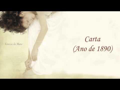 Carta Ano De 1890 de Vanessa Da Mata Letra y Video