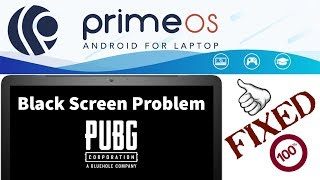FIX PUBG Mobile Black Screen Problem On Prime OS