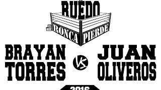 EL RUEDO 2016 TERCERA  RONDA - BRAYAN TORRES VS JUAN OLIVEROS