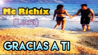💖 Gracias a ti 💖 | Rap Romantico 2017 | Mc Richix