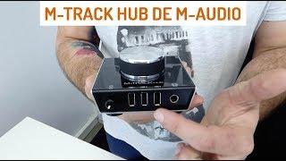 ¿Para qué sirve el M-TRACK HUB de M-AUDIO?