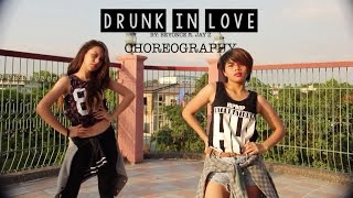 DRUNK IN LOVE || CHOREOGRAPHY by MINA & AILEEN
