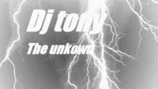 Dj Tony - The Unknown