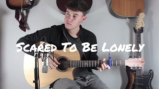 Scared To Be Lonely - Martin Garrix Ft. Dua Lipa - Fingerstyle/Guitar Cover