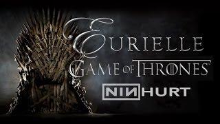 "Game of Thrones Season 5 - ""Hurt"" (Eurielle)"