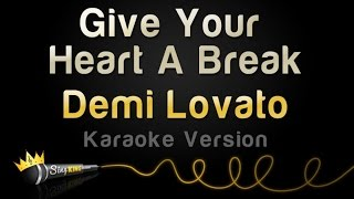 Demi Lovato - Give Your Heart A Break (Karaoke Version)