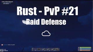 Rust - PvP #21 + Raid Defence vs ☁