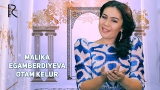 Malika Egamberdiyeva - Otam kelur | Малика Эгамбердиева - Отам келур
