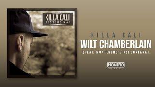 KILLA CALI - 06 - WILT CHAMBERLAIN (feat. MONTENERO, UZI JUNKANA)