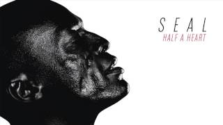 Seal - Half a Heart [AUDIO]