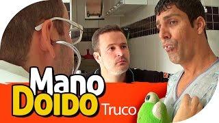 MANO DOIDO - TRUCO