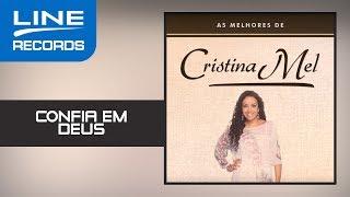 """Confia Em Deus - Coletânea """"As Melhores de Cristina Mel"""""""