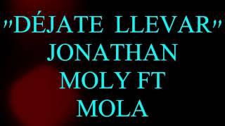 ¡DÉJATE LLEVAR! - JONATHAN MOLY!