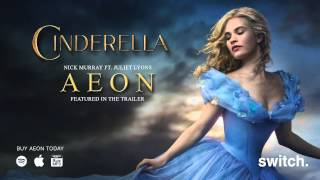 "Cinderella Trailer Music (""Aeon"" by Nick Murray)"