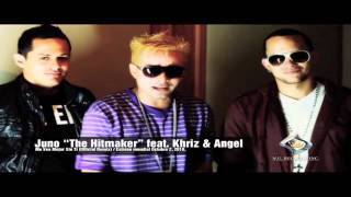 "Me Veo Mejor Sin Ti [Remix Preview] - Juno ""The HitMaker"" Feat. Khriz & Angel. ®"