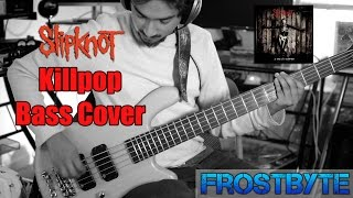 Killpop Bass Cover | Slipknot