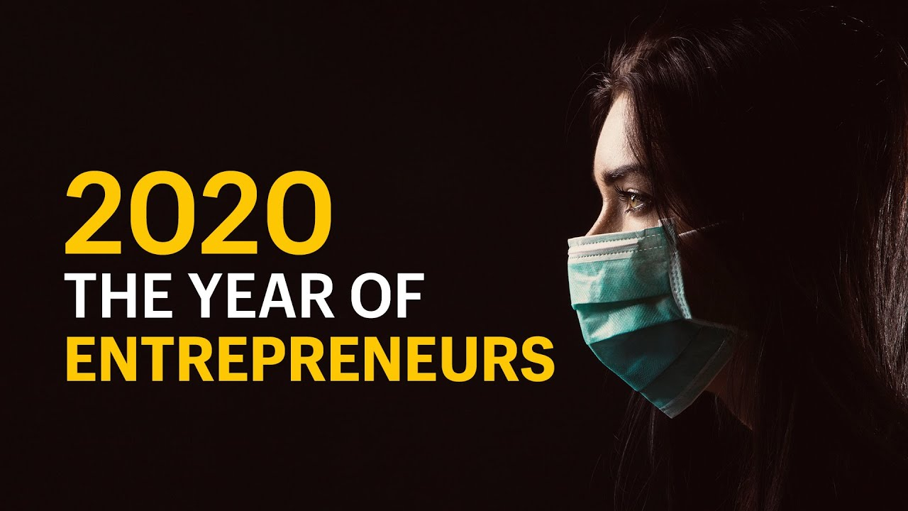 2020 The Year of Entrepreneurs (Year in Review)