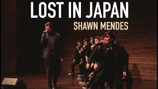 Lost in Japan (Shawn Mendes/Zedd Remix LIVE) - Melodores A Cappella