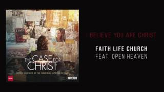 """Faith Life Church (feat. Open Heaven) - """"I Believe You Are Christ"""""""
