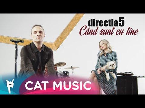 Directia 5 - Cand sunt cu tine