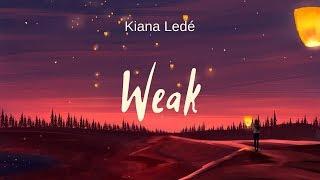 Kiana Ledé - Weak (lyrics)