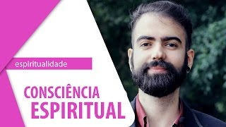 Como Expandir a Consciência Espiritual [Quero Evoluir]