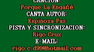 Porque La Engañe - Espinoza Paz - KARAOKE COMPLETO
