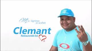 Mis Lágrimas Se Acaban - Clemant (Restaurando los Corazones)