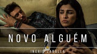 Ingrid Zaballa - Novo Alguém (TEASER)