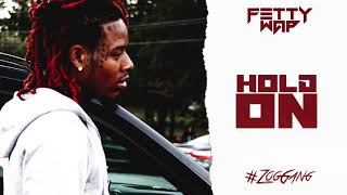 """Fetty Wap """"Hold On"""" (prod. by TheLoudPack)"""
