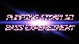PUMPING STORM'10 -- Bass eXperiment