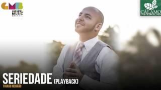 Thiago Negrão - Seriedade (Playback) (Cálamo Distribuições)