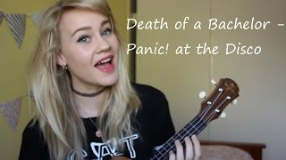 Death of a Bachelor - Panic! at the Disco | Ukulele Cover!
