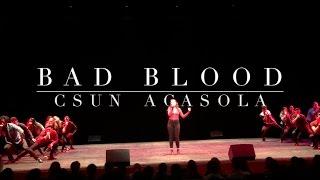 Bad Blood | CSUN Acasola (A Cappella Live Cover)