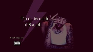 Kush Rogers - Too Much Said (Prod. Fly Melodies)