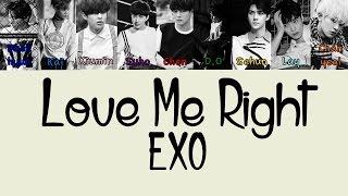 EXO – LOVE ME RIGHT (KOREAN VERSION) Color Coded Lyrics [Rom/Eng/Han] 1080p