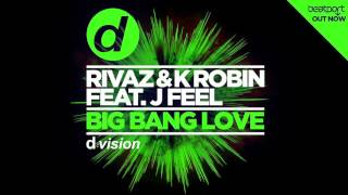 Rivaz & K Robin - Big Bang Love feat. J Feel [Cover Art]