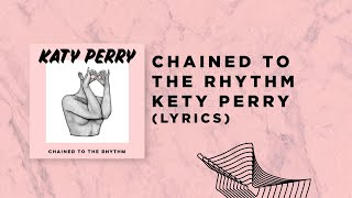 Katy perry - chained to the rhythm (Lyrics official) (Audio)