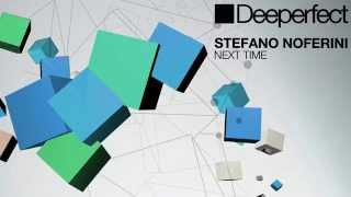 Stefano Noferini - Next Time (Original Mix)