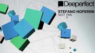 Stefano Noferini - Next Time (Original Mix)