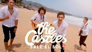 The Castles - Sale el Sol ft. RK [Official Video]