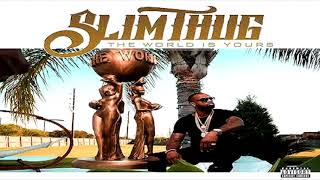 Slim Thug Ft. Cam Wallace - Mercedes (The World is Yours 2017)