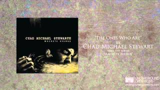 Chad Michael Stewart - The Ones Who Are