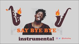 🔥Ycee Eugy Wizkid - Say Bye Bye Instrumental (Saxophone Cover naija AfroPop Remix 2018) @ AyKayKing