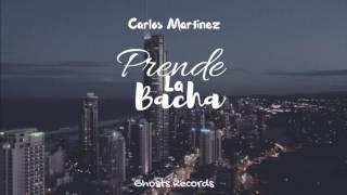 Carlos Martinez - Prende La Bacha (Audio) Prod.Picazo Producciones