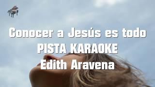 Conocer a Jesús es todo PISTA Karaoke
