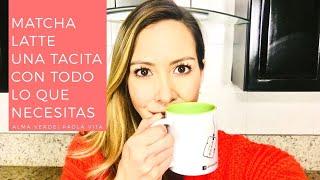 Té Matcha Latte (Beneficios del té verde) - Alma Verde