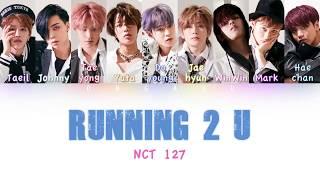 NCT 127 - Running 2 U | Color Coded HAN/ROM/ENG Lyrics
